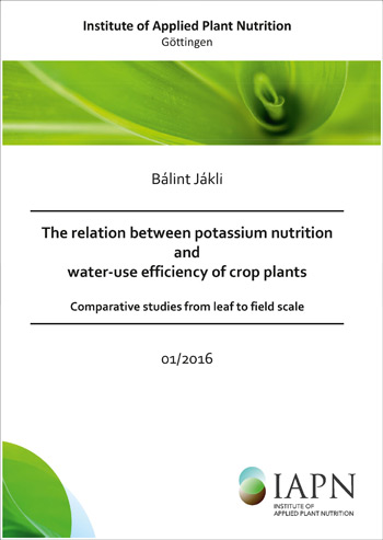 Cover of the dissertation of Bálint Jákli: The relation between potassium nutrition and water-use efficiency of crop plants (Band 1) Comparative studies from leaf to field scale