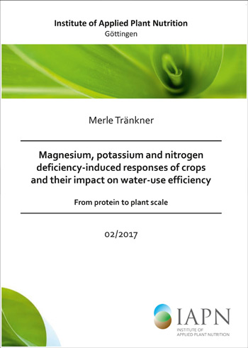 Titelseite der Dissertation von Merle Tränkner: Magnesium, potassium and nitrogen deficiency-induced responses of crops and their impact on water-use efficiency - from protein to plant scale -